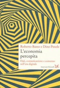 Copertina di 'L' economia percepita. Dati, comunicazione e consenso nell'era digitale'