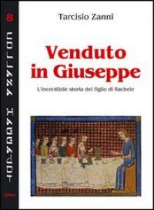 Copertina di 'Venduto in Giuseppe. L'incredibile storia del figlio di Rachele'