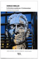 Letteratura moderna e cristianesimo - Charles Moeller