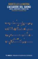 L' accadere del suono. Musica, significante e forme di vita - La Matina Marcello