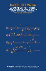 Copertina di 'L' accadere del suono. Musica, significante e forme di vita'