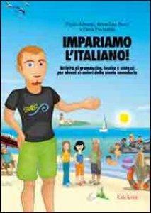 Copertina di 'Impariamo l'italiano! Attività di grammatica, lessico e sintassi per alunni stranieri nella scuola secondaria. Con CD Audio'
