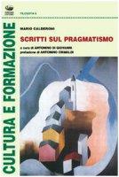 Scritti sul pragmatismo - Calderoni Mario