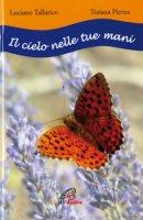 Il cielo nelle tue mani - Luciano Tallarico