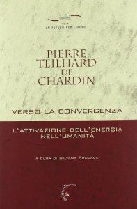 Copertina di 'Verso la convergenza. L'attivazione dell'energia nell'umanità'