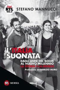 Copertina di 'L' Italia suonata. Dagli anni del boom al nuovo millennio. La storia e la musica'