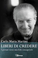 Liberi di credere - Carlo Maria Martini