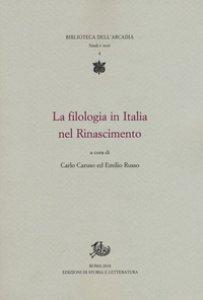Copertina di 'La filologia in Italia nel Rinascimento'