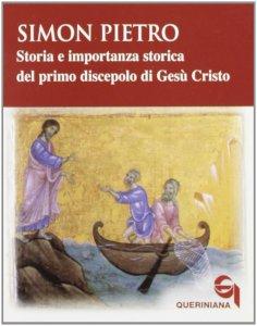 Copertina di 'Simon Pietro. Storia e importanza storica del primo discepolo di Gesù Cristo'