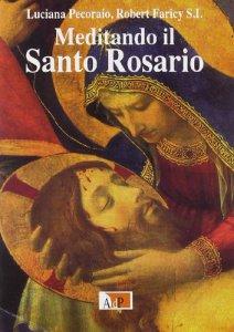 Copertina di 'Meditando il santo rosario'
