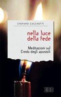Nella luce della fede - Stefano Cucchetti