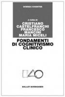 Fondamenti di cognitivismo clinico - Castelfranchi Cristiano,  Mancini Francesco,  Miceli Maria