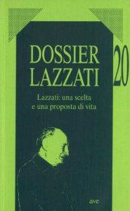 Copertina di 'Lazzati: una scelta e una proposta di vita'