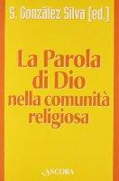 La parola di Dio nella comunità religiosa