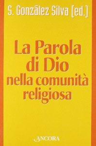 Copertina di 'La parola di Dio nella comunità religiosa'
