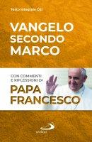 Vangelo secondo Marco - (Jorge Mario Bergoglio) Papa Francesco