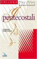 I pentecostali - Introvigne Massimo, Zoccatelli Pierluigi