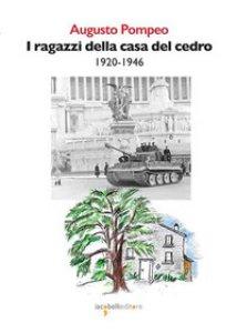 Copertina di 'I ragazzi della casa del cedro 1920-1946'