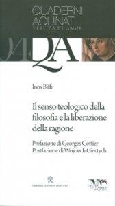 Copertina di 'Il senso teologico della filosofia e la liberazione della ragione'