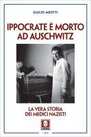Ippocrate è morto ad Auschwitz - Giulio Meotti
