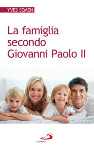 Copertina di 'La famiglia secondo Giovanni Paolo II'
