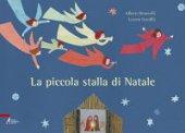 La piccola stalla di Natale - Benevelli Alberto, Serofilli Loretta