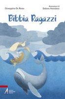 Bibbia Ragazzi - Giuseppino De Roma (testo),  Dolores Avendaño (illustrazioni)