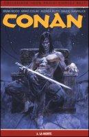 La morte. Conan - Wood Brian, Shalvey Declan