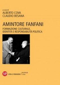 Copertina di 'Amintore Fanfani. Formazione culturale, identità e responsabilità politica'