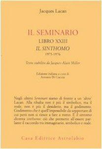 Copertina di 'Il seminario. Libro XXIII. Il sinthomo 1975-1976. Testo stabilito da Jacques-Alain Miller'