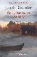 Semplicemente perfetto - Gaarder Jostein