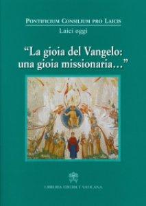 Copertina di 'La gioia del Vangelo: una gioia missionaria...'