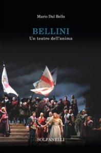 Copertina di 'Bellini. Un teatro dell'anima'