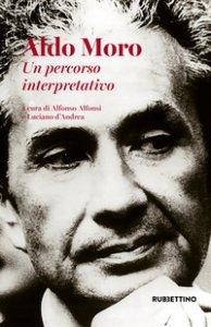 Copertina di 'Aldo Moro. Un percorso interpretativo'