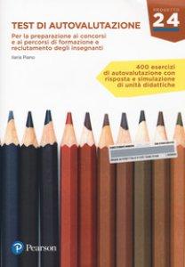 Copertina di 'Test di autovalutazione. Per la preparazione ai concorsi e ai percorsi di formazione e reclutamento degli insegnanti. Ediz. Mylab. Con Contenuto digitale per download e accesso on line'