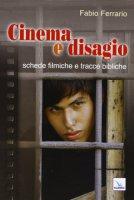 Cinema e disagio - Ferrario Fabio