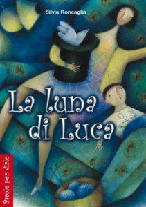 Copertina di 'La luna di Luca'