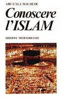 Conoscere l'Islam - Abu-L'Àla Maududi