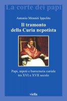Il tramonto della Curia nepotista - Antonio Menniti Ippolito