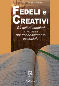 Copertina di 'Fedeli e creativi'