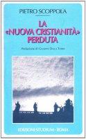 La «Nuova cristianità» perduta - Pietro Scoppola