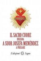 Il sacro cuore insegna a suor Josefa Menéndez a pregare