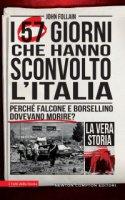 I 57 giorni che hanno sconvolto l'Italia - John Follain