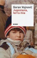 Jugoslavia, terra mia - Vojnovi? Goran