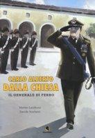Carlo Alberto Dalla Chiesa. Il generale di ferro - Laudiano Matteo, Bonfanti Davide