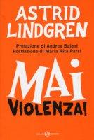 Mai violenza! - Lindgren Astrid