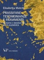 Prassifane: testimonianze e frammenti - Matelli Elisabetta