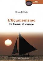 L' ecumenismo fa bene al cuore - Bruno Di Maio