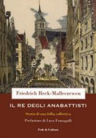 Il re dei anabattisti - Friedrich Reck-Malleczewen