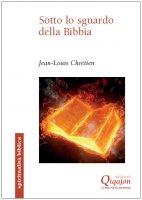 Sotto lo sguardo della Bibbia - Jean-Louis Chrétien